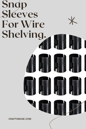 Snap Sleeves For Wire Shelving